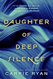 A Review of Daughter of Deep Silencebybookworm123