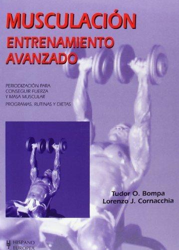 Musculacion. Entrenamiento avanzado (Spanish Edition) by Tudor O. Bompa (2009-10-01)