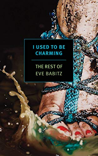 I Used to Be Charming: The Rest of Eve Babitz (English Edition)