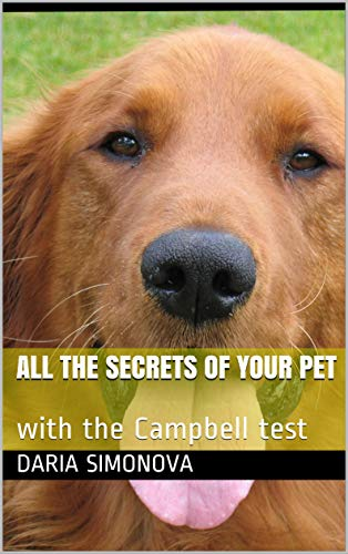 All the secrets of your pet: with the Campbell test (English Edition)