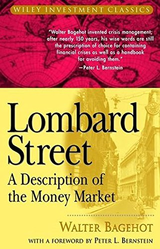 Lombard Street: A Description of the Money Market (Wiley Investment Classic Series)