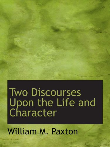 Two Discourses Upon the Life and Character