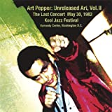 Art Pepper: Unreleased Art Vol. 2 the Last Concert by Art Pepper (2007-05-03)