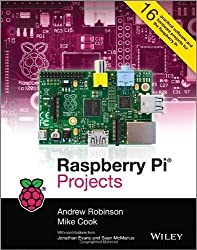 Raspberry Pi Projects 1st edition by Robinson, Andrew, Cook, Mike (2013) Paperback