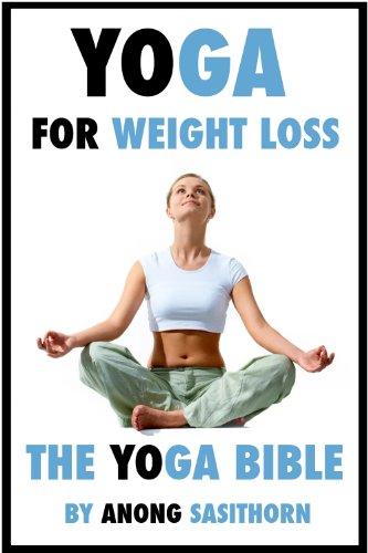 Yoga for weight loss: The Yoga Bible (yoga, yoga poses, yoga ...