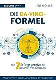 Die Da-Vinci-Formel: Die sieben Erfolgsgesetze für innovatives Denken