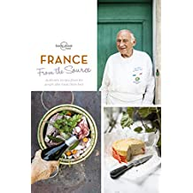 From the Source - France: Authentic Recipes From the People That Know Them the Best