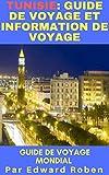 Tunisie: Guide de Voyage et Information de Voyage