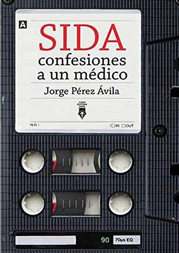 Sida: confesiones a un médico por Jorge Pérez Ávila