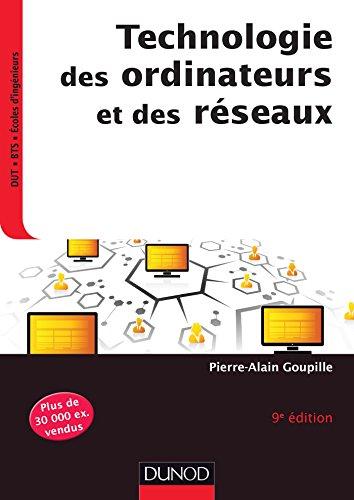 Technologie des ordinateurs et des réseaux - 9e édition par Pierre-Alain Goupille