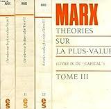 THEORIES SUR LA PLUS-VALUE (LIVRE IV DU 'CAPITAL'), 3 TOMES