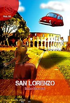 San Lorenzo (Wizards & Blackholes) di [Irene Grazzini, Chiara Zanini]