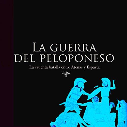 La guerra del Peloponeso [The Peloponnesian War]  Audiolibri