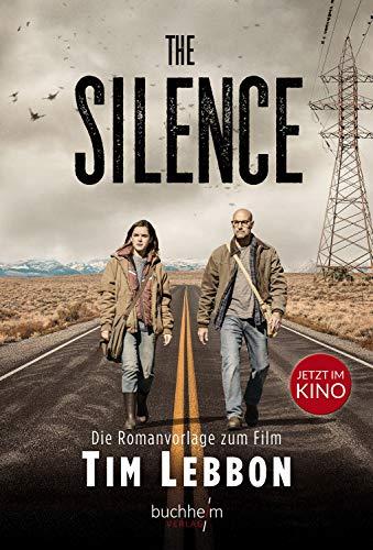 The Silence: Die Romanvorlage zum Film von [Lebbon, Tim]