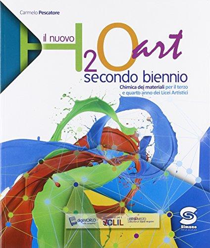 H2o art. Con e-book. Con espansione online. Per il 2° biennio delle Scuole superiori