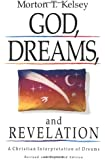 God, Dreams, and Revelation: A Christian Interpretation of Dreams (Revised and Expanded Edition)