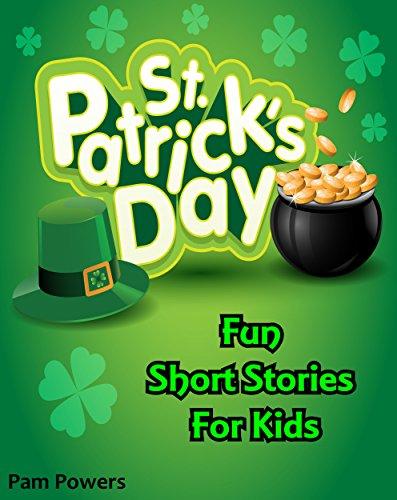 St. Patrick's Day: Fun Short Stories For Kids (Children's Book: Cute, Bedtime Stories for Beginning Readers Book 3) (English (Patrick St Leprechaun)
