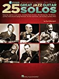 25 Great Jazz Guitar Solos: Transcriptions * Lessons * Bios * Photos (English Edition)