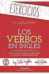 """LOS VERBOS EN INGLÉS 'EJERCICIOS': Los ejercicios que necesitas para practicar los verbos en inglés (""""workbook"""") Tapa blanda"""