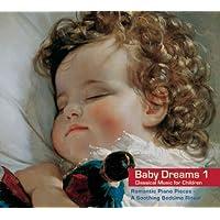 Baby Dreams 1. Musica classica per neonati e bambini - pianoforte