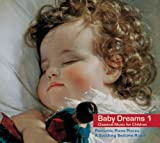 Baby Dreams 1. Classical Piano Music for Babies. A Soothing Bedtime Ritual