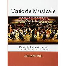 Théorie de la musique: Pour débutants, avec activités et exercices