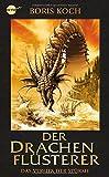 Der Drachenflüsterer - Das Verlies der Stürme: Roman (Heyne fliegt)