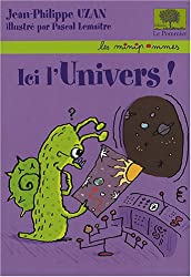 Ici l'univers !