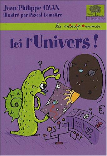 Ici l'univers ! par Jean-Philippe Uzan, Pascal Lemaître