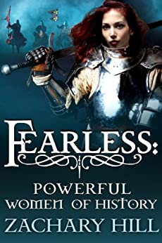 Fearless: Powerful Women of History (Minimum Wage Historian Book 1) by [Hill, Zachary]