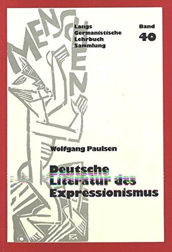 Deutsche Literatur des Expressionismus (Germanistische Lehrbuchsammlung, Band 40)