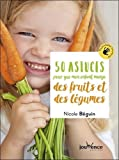 Telecharger Livres 50 astuces pour que mon enfant mange des fruits et des legumes (PDF,EPUB,MOBI) gratuits en Francaise