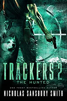 Trackers 2: The Hunted (A Post-Apocalyptic Survival Series) by [Smith, Nicholas Sansbury]