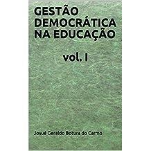 GESTÃO DEMOCRÁTICA NA EDUCAÇÃO vol. I (Portuguese Edition)