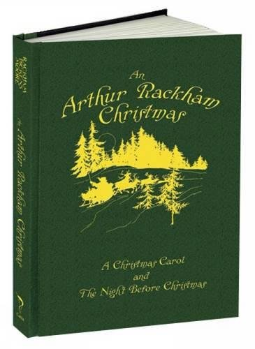 An Arthur Rackham Christmas: A Christmas Carol and The Night Before Christmas