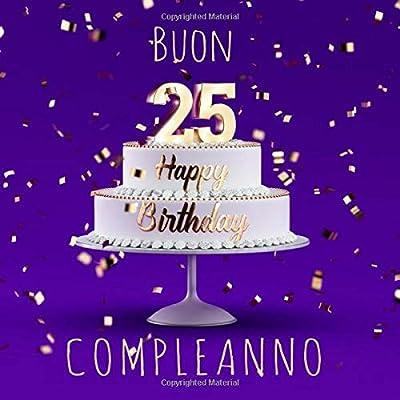Buon Compleanno: 25 Anni - Libro Degli Ospiti Con 110 Pagine - Edizione Porpora