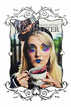 Death of the Mad Hatter (Twisted Fairytale Confessions Book 1) by [Pepper, Sarah]