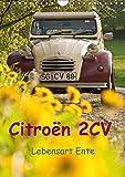 Citroën 2CV - Lebensart Ente (Wandkalender 2018 DIN A4 hoch): Die