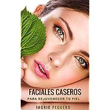 Faciales Caseros Para Estar Joven Por Más Tiempo: Aprende a Cuidar tu Cutis de Forma Natural y con Ingredientes Caseros Sencillos y Naturales