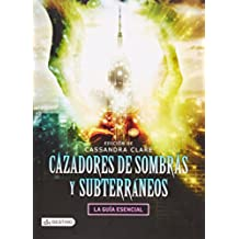 Cazadores de sombras y subterraneos (Spanish Edition)