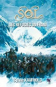 Sol : Les Réfugiés du froid par Sylvie Kaufhold