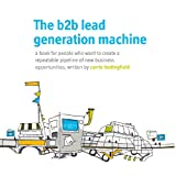The b2b lead generation machine (English Edition)