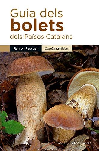 Guia Dels Bolets Dels Països Catalans (Guies de camp) por Ramon Pascual i Lluvià