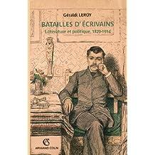 Batailles d'écrivains : Littérature et politique, 1870-1914 (Hors collection)