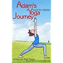 Adam's Yoga Journey: A Yoga Book for Children (English Edition)