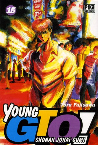 Young GTO - Shonan Junaï Gumi Vol.15 par FUJISAWA Tôru / FUJISAWA Tohru