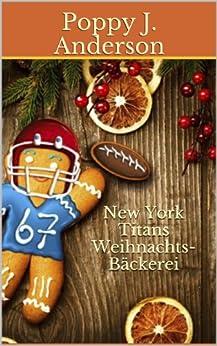 New York Titans Weihnachtsbäckerei von [Anderson, Poppy J.]