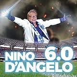 Nino D' Angelo, 6.0