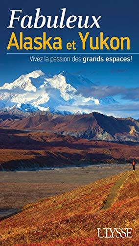 Fabuleux Alaska et Yukon - Vivez la passion des grands espaces