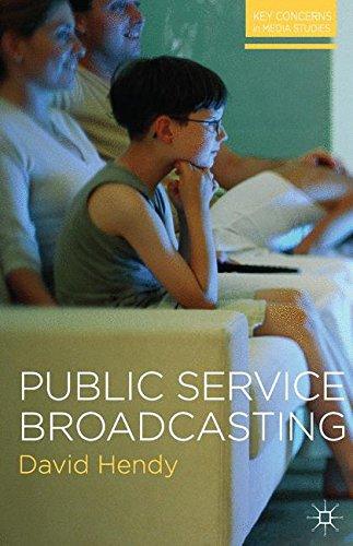 Public Service Broadcasting (Key Concerns in Media Studies)